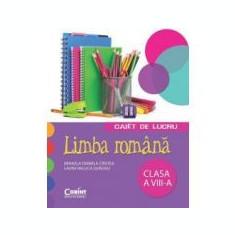 Caiet de lucru limba romana. Clasa a VIII-a - Mihaela D. Cirstea, Laura R. Surugiu