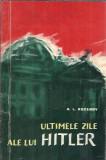 Ultimele zile ale lui Hitler - G.L. Rozanov