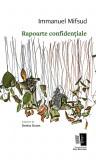 Rapoarte confidentiale | Immanuel Mifsud, Casa de Editura Max Blecher