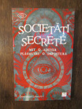 Societati secrete. Mit, adevar, plasmuire, impostura - Dominique Labarriere