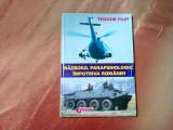 RAZBOIUL PARAPSIHOLOGIC IMPOTRIVA ROMANIEI - Teodor Filip - Obiectiv, 2004, 175p