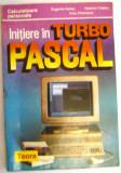 Initiere in Turbo Pascal - Eugenia Kalisz, Valentin Cristea, Irina Athanasiu