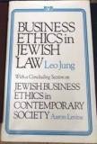 Afacerile si legea evreiasca Bussines ethics in jewish law Evrei-Talmud-Iudaism