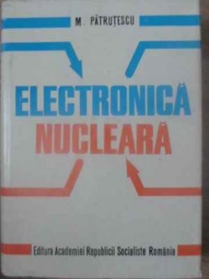 ELECTRONICA NUCLEARA-M. PATRUTESCU foto