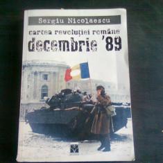 CARTEA REVOLUTIEI ROMANE DECEMBRIE '89 - SERGIU NICOLAESCU