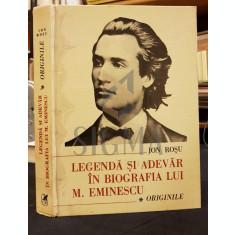 ROSU ION (Dedicatie si Autograf catre PAUL ANGHEL!) - LEGENDA SAU ADEVAR IN BIOGRAFIA LUI M. EMINESCU, Volumul I (Originile), 1989, Bucuresti