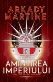Amintirea Imperiului | Arkady Martine, Armada