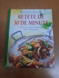 Retete de 30 de minute, Readers Digest, București 2009. 300 de retete rapide