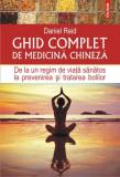 Ghid complet de medicină chineză. De la un regim de viaţă sănătos la prevenirea şi tratarea bolilor