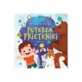 Puterea prieteniei - Petruta Petre