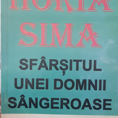 SFARSITUL UNEI DOMNII SÂNGEROASE HORIA SIMA 1995 PAGINI DIN ISTORIA GĂRZII 256 P