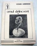 OMUL DELINCVENT-CESARE LOMBROSO VOL 1 1992