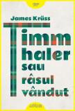 Timm Thaler sau rasul vandut   James Kruss, Arthur