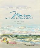 Marea la 2 Mai si Vama Veche Vol.2 | Aurelia Stoie Marginean