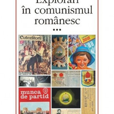 Explorari in comunismul romanesc (volumul al III-lea) - Paul Cernat , Angelo Mitchievici , Ioan Stanomir