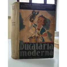 Maria General Dobrescu ( Dedicatie ! ) - BUCATARIA MODERNA ( aperitive, ciorbe, preparate din peste, vanaturi, conserve, etc.), 1936