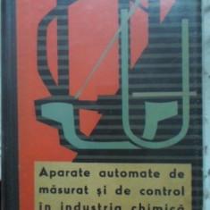 APARATE AUTOMATE DE MASURAT SI DE CONTROL IN INDUSTRIA CHIMICA - M.V. KULAKOV, S
