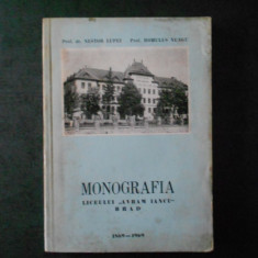 NESTOR LUPEI, ROMULUS NEAGU - MONOGRAFIA LICEULUI AVRAM IANCU, BRAD 1869-1969