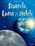 Cumpara ieftin Descopar lumea -Soarele, Luna si stelele, univers enciclopedic gold