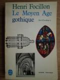 Henri Focillon - Le Moyen Age gothique