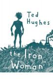 Femeia de Fier / The Iron Woman   Ted Hughes, Art