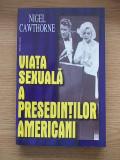 Cumpara ieftin VIATA SEXUALA A PRESEDINTILOR AMERICANI- NIGEL CAWTHORNE, r4a