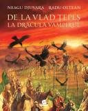 De la Vlad Tepes la Dracula Vampirul | Neagu Djuvara, Humanitas