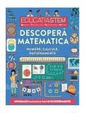 Educația Stem. Descoperă matematica. Numere, calcule, raționamente