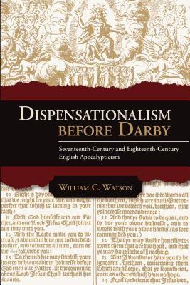 Dispensationalism Before Darby: Seventeenth Century and Eighteenth Century English Apocalypticism foto