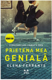Prietena mea geniala | Elena Ferrante
