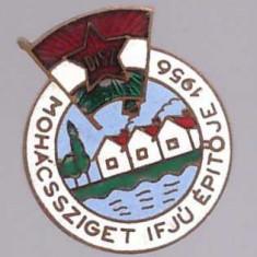 Insigna Ungaria 1956 - Constr. Ins. Mohacs, pionieri