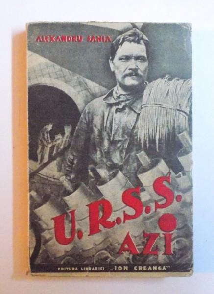 U.R.S.S. AZI DE ALEXANDRU SAHIA