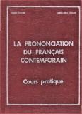 La prononciation du francais contemporain E. Tanase, A.M. Tanase 1972