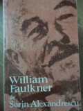 WILLIAM FAULKNER - SORIN ALEXANDRESCU