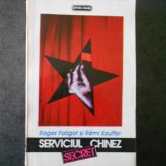 ROGER FALIGOT, REMI KAUFFER - SERVICIUL CHINEZ SECRET (contine sublinieri)