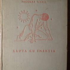 LUPTA CU INERTIA - NICOLAE LABIS