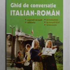 GHID DE CONVERSATIE ITALIAN - ROMAN de DRAGOS COJOCARU si CORINA - GABRIELA BADELITA , 2003