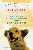 Three Dog Tales: Old Yeller/Sounder/Savage Sam