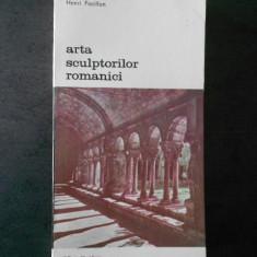 Henri Focillon - Arta sculptorilor romanici