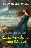 Casatoriile lui mos Olifus | Alexandre Dumas, Paralela 45
