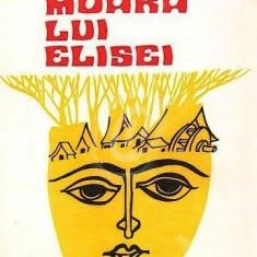 Moara lui Elisei. Fantezii si legende