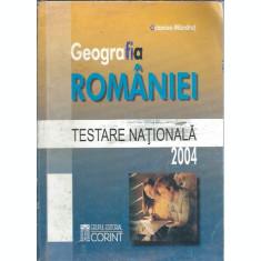 Geografia Romaniei. Testarea nationala 2004 - Octavian Pandrut