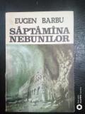 Saptamana nebunilor-Eugen Barbu