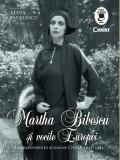 Martha Bibescu si vocile Europei. Corespondenta si dosar CNSAS, Alina Pavelescu