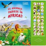 Ce animale trăiesc în Africa? (carte sonoră)