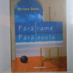 FARA RAME . FARA SOCLU de MIRCEA DEAC , 2004