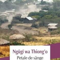 Petale de sange/Ngugi wa Thiong'o