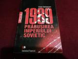VICTOR SEBESTYEN - 1989 PRABUSIREA IMPERIULUI SOVIETIC