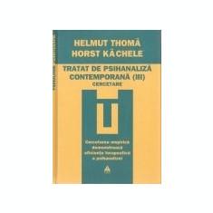 Tratat de psihanaliza contemporana, vol. 3, trei