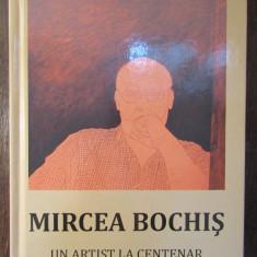 MIRCEA BOCHIS - UN ARTIST LA CENTENAR . TEODOR ARDELEAN